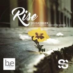Shugasmakx - Rise Ft. Khaya Mthethwa & Kings Of The Weekend